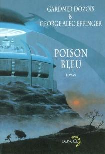 Poison bleu - GardnerDozois