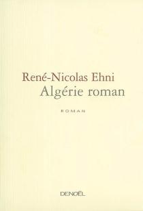 Algérie roman - René NicolasEhni