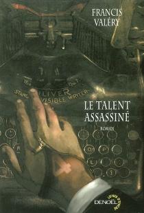 Le talent assassiné - FrancisValéry