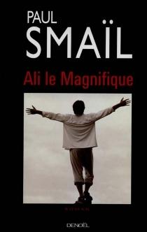 Ali le magnifique - PaulSmaïl