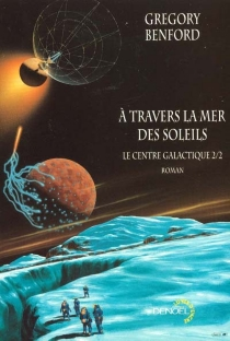 A travers la mer des soleils - Gregory Benford