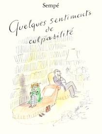 Quelques sentiments de culpabilité - Jean-JacquesSempé