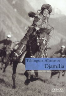 Djamilia - TchinguizAïtmatov