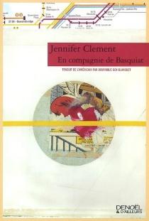 En compagnie de Basquiat - JenniferClement