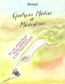Quelques médias et médiatisés - Jean-JacquesSempé