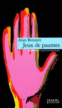 Jeux de paumes - AlanBennett