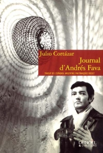 Journal d'Andrés Fava - Julio Cortázar