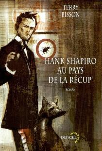 Hank Shapiro au pays de la récup' - TerryBisson