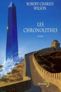 Les chronolithes - Robert Charles Wilson