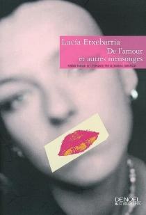 De l'amour et autres mensonges - LucíaEtxebarria
