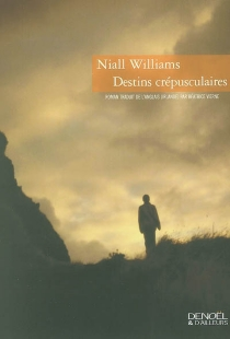 Destins crépusculaires - Niall Williams