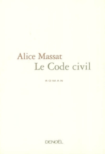 Le code civil - Alice Massat