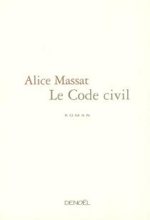 Le code civil - AliceMassat