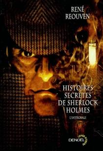 Histoires secrètes de Sherlock Holmes - RenéRéouven