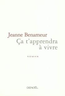 Ça t'apprendra à vivre - JeanneBenameur