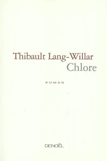 Chlore - Thibault Lang-Willar