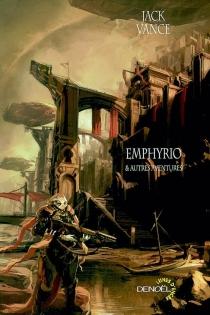 Emphyrio et autres aventures : romans et nouvelles - JackVance