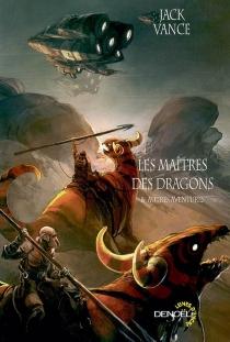 Les maîtres des dragons : romans - JackVance