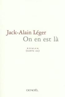 On en est là - Jack-AlainLéger