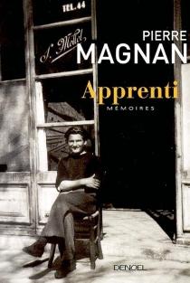 Apprenti : mémoires - PierreMagnan