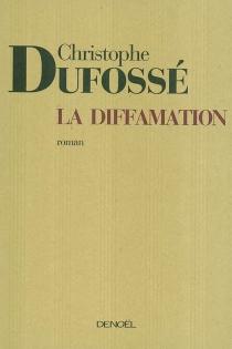 La diffamation - ChristopheDufossé