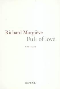Full of love - Richard Morgiève