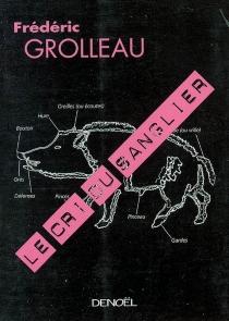 Le cri du sanglier - FrédéricGrolleau