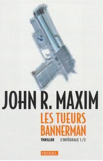 Les tueurs Bannerman - John R.Maxim