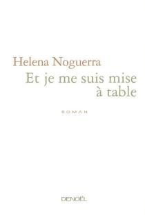 Et je me suis mise à table - HelenaNoguerra