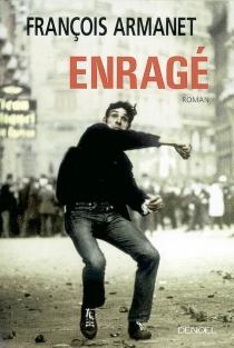 Enragé - FrançoisArmanet