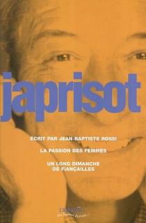 Ecrit par Jean-Baptiste Rossi| La passion des femmes| Un long dimanche de fiançailles - SébastienJaprisot