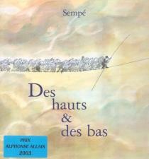 Des hauts et des bas - Jean-JacquesSempé