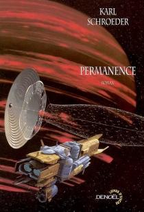 Permanence - KarlSchroeder