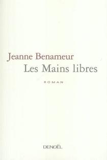 Les mains libres - JeanneBenameur