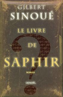 Le livre de saphir - GilbertSinoué
