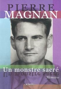 Un monstre sacré - PierreMagnan