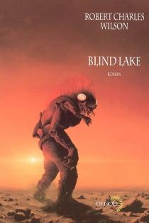 Blind lake - Robert CharlesWilson