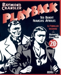 Playback : le thriller inconnu de Raymond Chandler - FrançoisAyroles