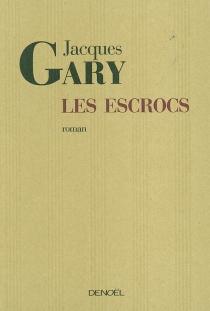 Les escrocs - JacquesGary