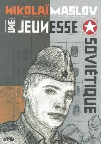 Une jeunesse soviétique - NikolaïMaslov