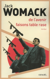 De l'avenir, faisons table rase - Jack Womack