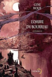 L'ombre du bourreau : l'intégrale | Volume 2 - GeneWolfe