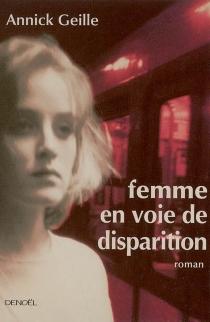 Femme en voie de disparition - AnnickGeille