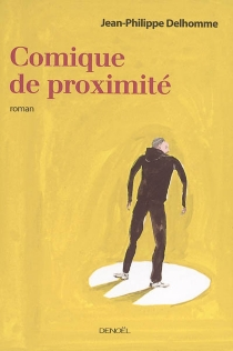 Comique de proximité - Jean-PhilippeDelhomme