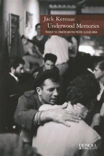 Underwood memories : récits et nouvelles - JackKerouac