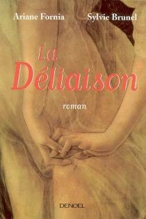 La déliaison - SylvieBrunel