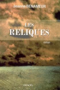 Les reliques - JeanneBenameur