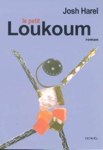 Le petit loukoum - JoshHarel