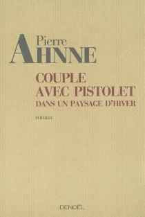 Couple avec pistolet dans un paysage d'hiver - PierreAhnne