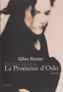 La promesse d'Oslo - GillesRozier